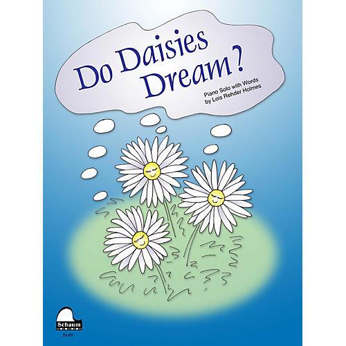 SCHAUM Do Daisies Dream? Educational Piano Series Softcover