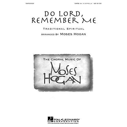 Hal Leonard Do Lord, Remember Me SATB DV A Cappella arranged by Moses Hogan
