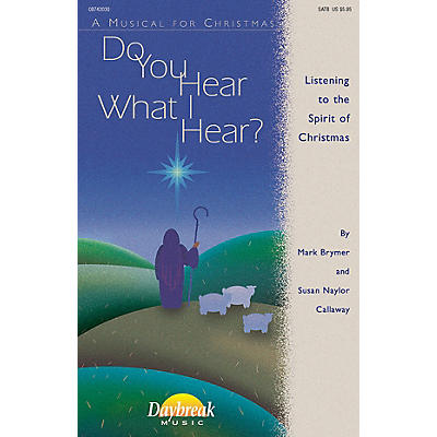 Daybreak Music Do You Hear What I Hear? 2 Part Mixed Composed by Mark Brymer