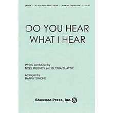 Shawnee Press Do You Hear What I Hear? (Brass, Timpani) IPAKB Arranged by Harry Simeone