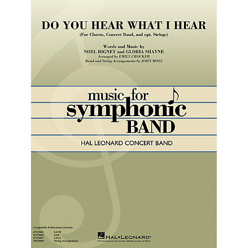 Hal Leonard Do You Hear What I Hear? (Grade 4 Concert Band with Choir) Concert Band Level 4-5 Arranged by John Moss