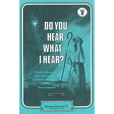 Shawnee Press Do You Hear What I Hear? SATB Arranged by Harry Simeone