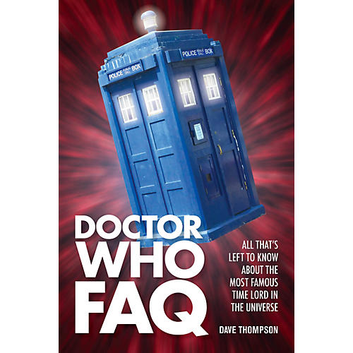 Applause Books Doctor Who FAQ FAQ Series Softcover Written by Dave Thompson