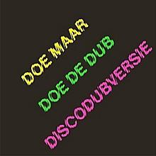 Doe Maar - Doe De Dub (Discodubversie)