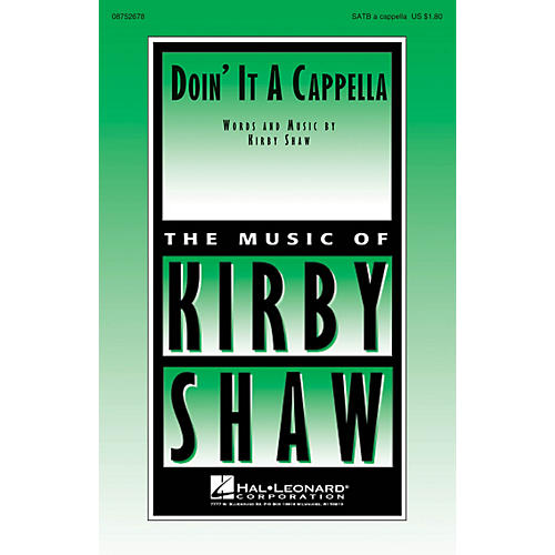 Hal Leonard Doin' It A Cappella SATB a cappella composed by Kirby Shaw