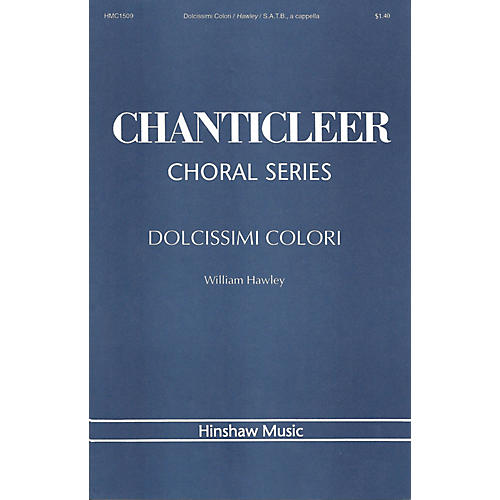 Hinshaw Music Dolcissimi Colori SATB composed by William Hawley