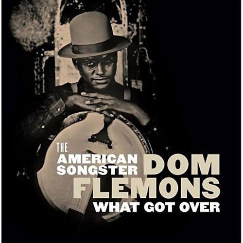 Alliance Dom Flemons - What Got Over