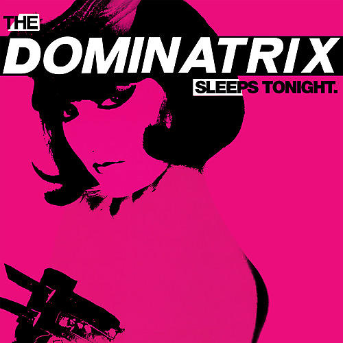 Alliance Dominatrix - Dominatrix Sleeps Tonight