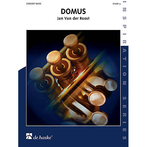 De Haske Music Domus Concert Band Level 3 Composed by Jan Van der Roost