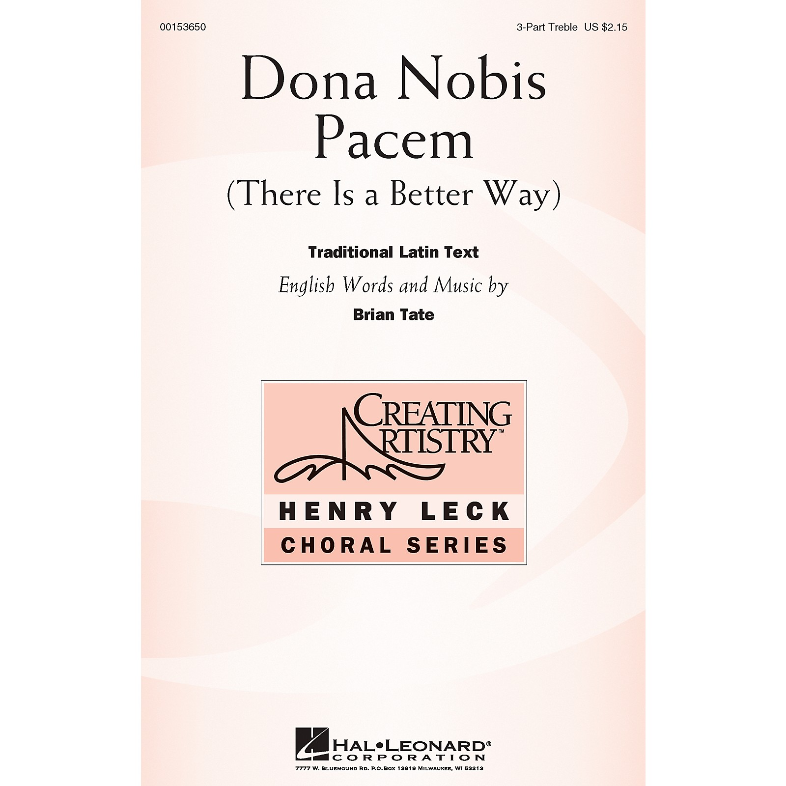 Hal Leonard Dona Nobis Pacem (There Is a Better Way) 3 Part Treble composed by Brian Tate