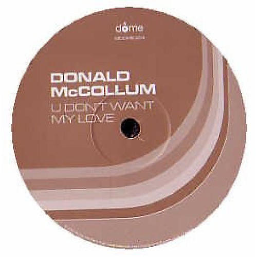 Alliance Donald McCollum - U Don't Want My Love