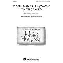 Hal Leonard Done Made My Vow to the Lord SATB DV A Cappella arranged by Moses Hogan
