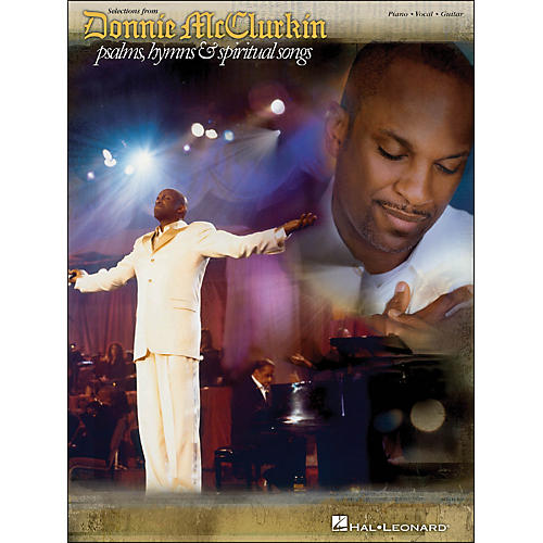 Hal Leonard Donnie Mcclurkin Selections From, Psalms, Hymns & Spiritual Songs arranged for piano, vocal, and guitar (P/V/G)