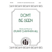 Hinshaw Music Don't Be Seen 3-Part Mixed composed by Stuart Chapman Hill