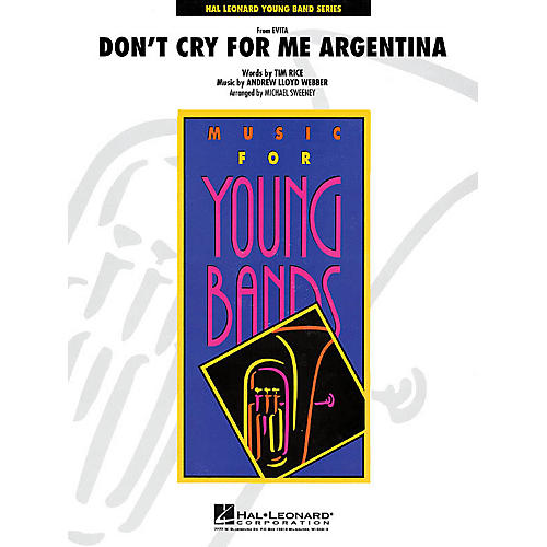 Hal Leonard Don't Cry for Me Argentina - Young Concert Band Level 3 by Michael Sweeney