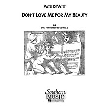 Hal Leonard Don't Love Me For My Beauty (Choral Music/Octavo Secular Ssa) SSA Composed by Dewitt, Patti