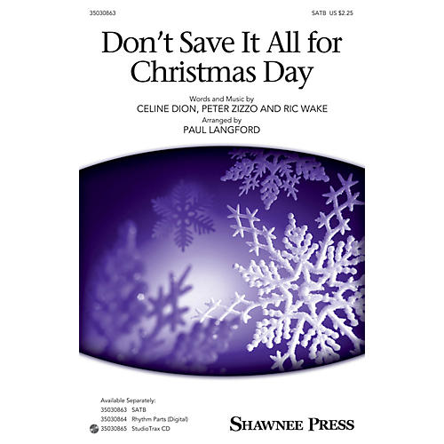 Shawnee Press Don't Save It All for Christmas Day Studiotrax CD Arranged by Paul Langford