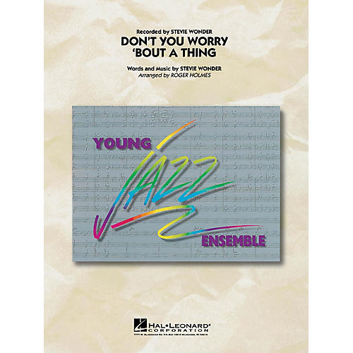 Hal Leonard Don't You Worry 'Bout a Thing Jazz Band Level 3 Arranged by Roger Holmes