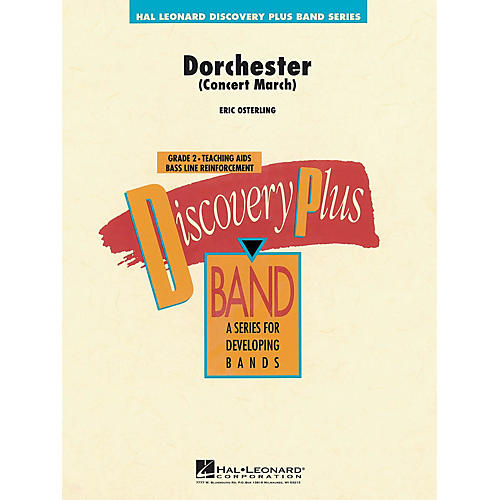 Hal Leonard Dorchester (Concert March) - Discovery Plus Concert Band Series Level 2 composed by Eric Osterling
