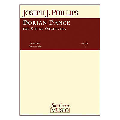 Southern Dorian Dance (String Orchestra) Southern Music Series Composed by Joseph J. Phillips