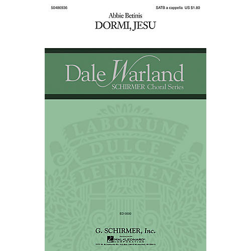 G. Schirmer Dormi, Jesu (Dale Warland Choral Series) SATB a cappella composed by Abbie Betinis