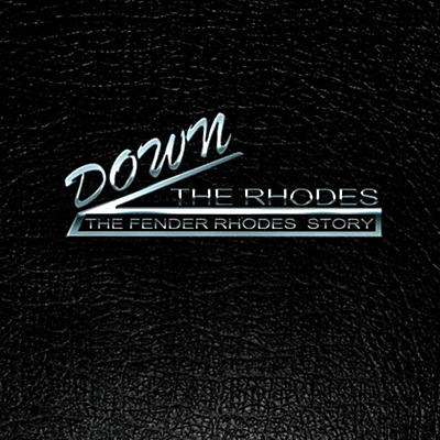 Hal Leonard Down The Rhodes - The Fender Rhodes Story (Book/Blu-ray)