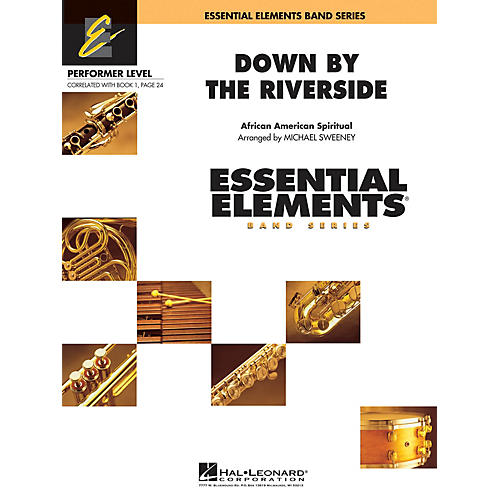 Hal Leonard Down by the Riverside Concert Band Level .5 to 1 Arranged by Michael Sweeney