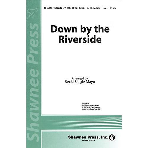 Shawnee Press Down by the Riverside SAB arranged by Becki Slagle Mayo