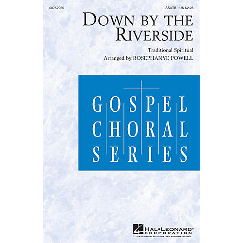 Hal Leonard Down by the Riverside SSATB arranged by Rosephanye Powell