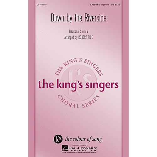 Hal Leonard Down by the Riverside (The King's Singers) SATBBB a cappella arranged by Robert Rice