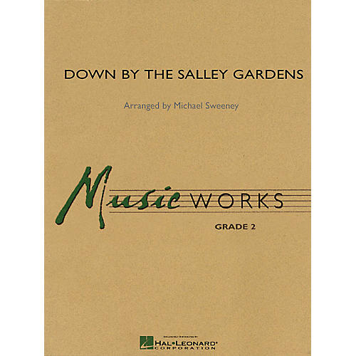 Hal Leonard Down by the Salley Gardens Concert Band Level 2 Arranged by Michael Sweeney