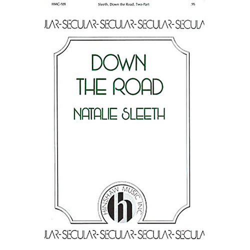 Hinshaw Music Down the Road 2PT TREBLE composed by Natalie Sleeth