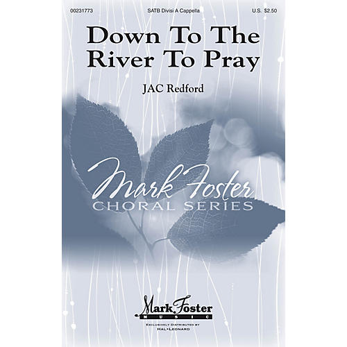 Mark Foster Down to the River to Pray SATB arranged by J.A.C. Redford
