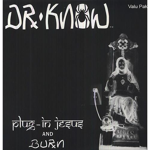 Alliance Dr. Know - Plug In Jesus/Burn