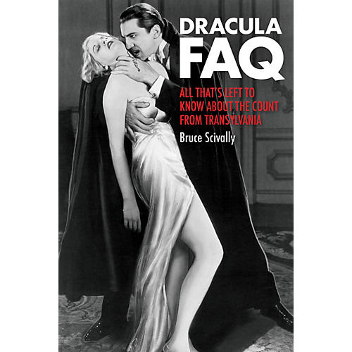 Backbeat Books Dracula FAQ FAQ Series Softcover Written by Bruce Scivally