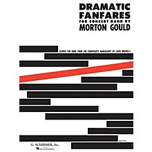 G. Schirmer Dramatic Fanfares (Score and Parts) Concert Band Level 4-5 Composed by Morton Gould