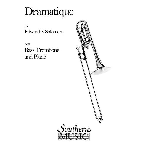 Southern Dramatique (Bass Trombone) Southern Music Series Composed by Edward Solomon