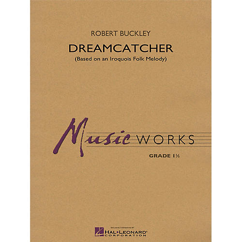 Hal Leonard Dreamcatcher Concert Band Level 1.5 Composed by Robert Buckley