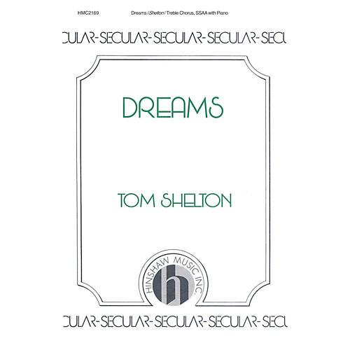 Hinshaw Music Dreams SSAA composed by Tom Shelton