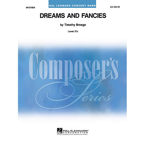 Hal Leonard Dreams and Fancies Concert Band Level 2.5 Composed by Timothy Broege