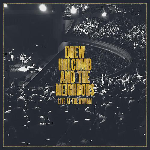 Alliance Drew Holcomb & Neighbors - Live At The Ryman