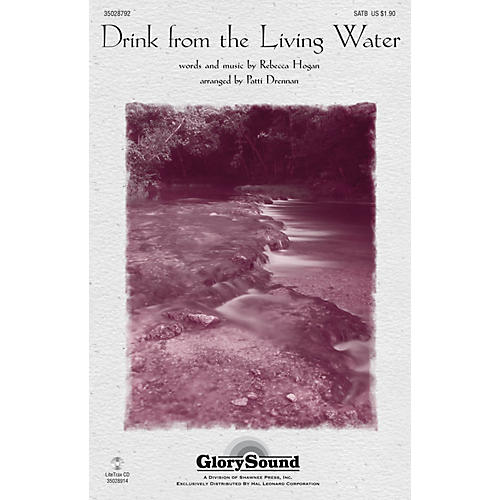 Shawnee Press Drink from the Living Water SATB arranged by Patti Drennan