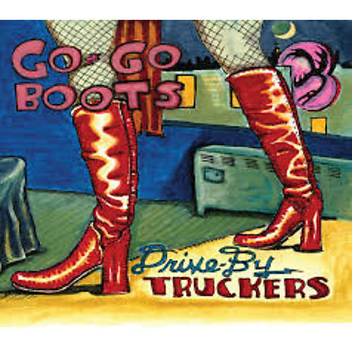 Alliance Drive-By Truckers - Go-Go Boots