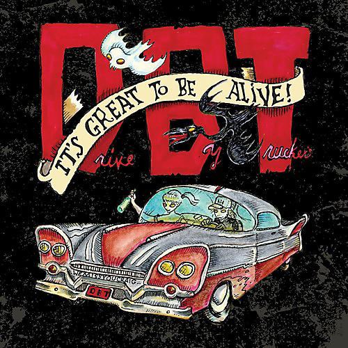Alliance Drive-By Truckers - It's Great to Be Alive