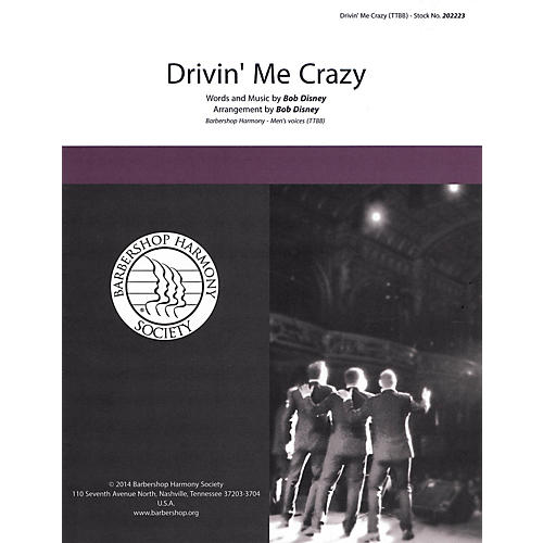 Barbershop Harmony Society Drivin' Me Crazy TTBB A Cappella arranged by Bob Disney