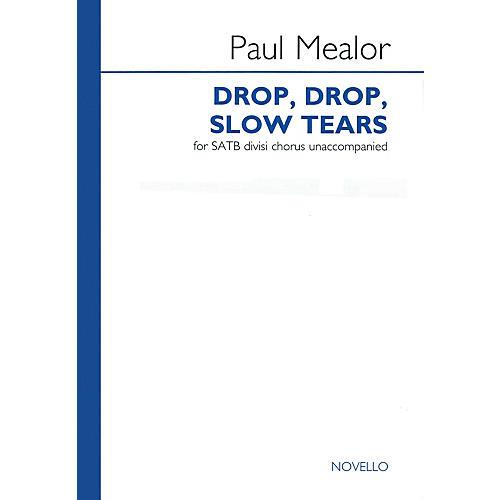 Novello Drop, Drop, Slow Tears SATB DV A Cappella Composed by Paul Mealor