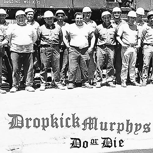 Alliance Dropkick Murphys - Do or Die