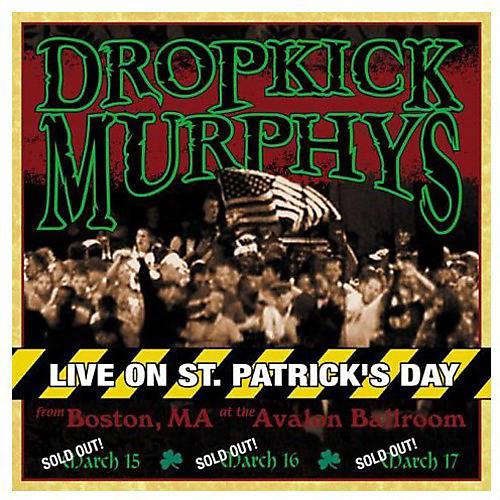 Alliance Dropkick Murphys - Live on St. Patrick's Day from Boston Ma