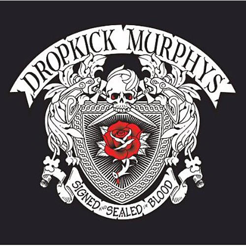 Alliance Dropkick Murphys - Signed and Sealed In Blood