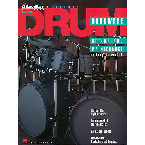 Hal Leonard Drum Hardware (Set-Up and Maintenance) Book Series Written by Andy Doerschuk